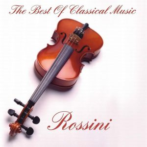 Rossini:The Best Of Classical Music