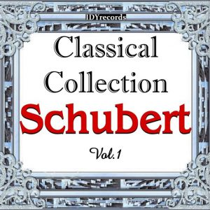 Schubert: Classical Collection, Vol. 1