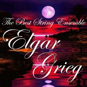 Elgar & Grieg: The Best String Ensemble