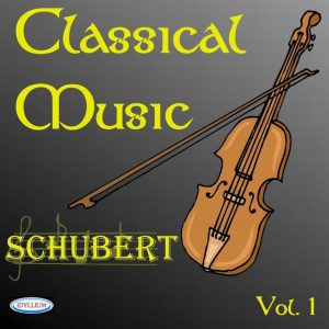 Franz Schubert : Classical Music, Vol.1