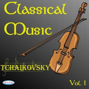 Piotr illich tchaikovsky : classical music vol.1